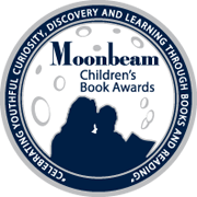 Moonbeam Children's Book Award Silver Medal for 2011
